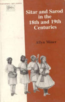 Sitar and Sarod in the 18th and 19th Centuries by ALLYN MINER (1997-01-01) [Hardcover] Allyn Miner