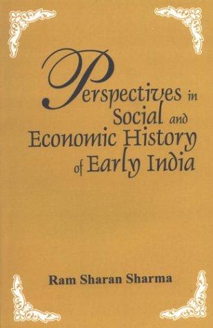 Perspectives in Social and Economic History of Early India [Paperback] Sharma, Ram Sharan