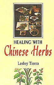 Healing with Chinese Herbs [Paperback] Lesley Tierra