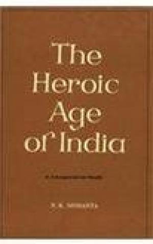 The Heroic Age of India: A Comparative Study [Paperback]