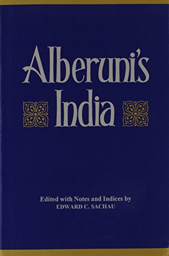 Alberuni's India: An Account of the Religion Philosophy, Literature, Geography, Chronology, Astronomy, Customs/2 Volumes in 1 Al-Biruni