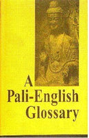 Pali-English Glossary (Bibliotheca Indo-Buddhica series) Sri Satguru Publications