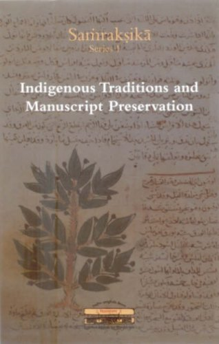 Indigenous Methods and Manuscript Preservation (Samraksika Series) [Hardcover] Anupan Sah