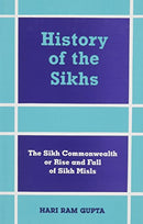 History of the Sikhs: Sikh Commonwealth or Rise & Fall of Sikh Misls [Hardcover] Hari Ram Gupta