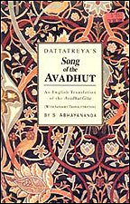 DATTATREYA'S Song of the AVADHUT (With Sanskrit Text, English Transliteration and Translation of the Avadhut Gita) [Paperback] S. Abhayananda