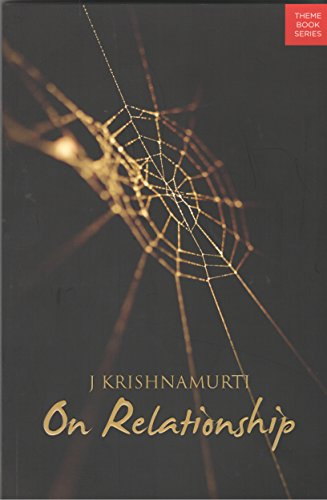 On Relationship [Paperback] Krishnamurti J.