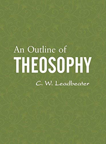 An Outline of Theosophy [Paperback] Leadbeater, C. W.
