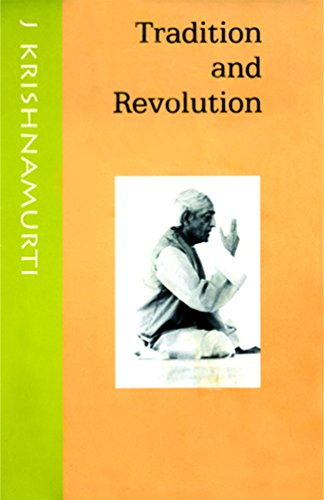 Tradition and Revolution: Dialogues with J. Krishnamurti