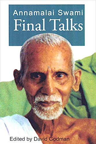 Annamalai Swami Final Talks [Paperback] Annamalai Swami and David Godman
