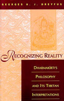 Recognizing Reality: Dharmakirti's Philosophy and Its Tibetan Interpretations [Hardcover] Georges B.J. Dreyfus
