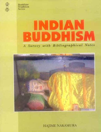 Indian Buddhism: A Survey with Bibliographical Notes [Hardcover] Hajime Nakamura and Alex Wayman