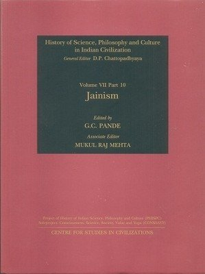 Jainism (History of Science, Philosophy and Culture in Indian Civilization) [Hardcover] Pande, G. C. and Mehta, Mukul Raj