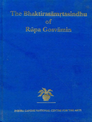 The Bhaktirasamrtasindhu of Rupa Gosvamin (2vol in 1)