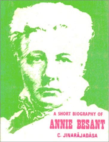 Biography of Annie Besant by Jinarajadasa