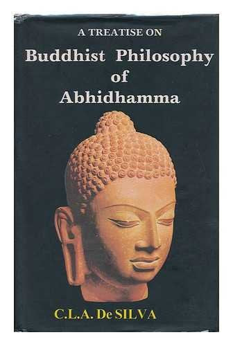 A Treatise on Buddhist Philosophy, Or, Abhidhamma / by C. L. A. De Silva [Hardcover]