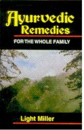 Ayurvedic Remedies For the Whole Family [Paperback] Miller, Light