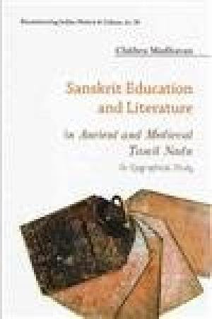 Sanskrit Education and Literature in Ancient and Medieval Tamil Nadu: An Epigraphical Study [Hardcover] Chithra Madhavan