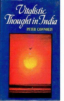 Vitalistic Thought in India (A Study of the Prana Concept in Vedic Literature and Its Development in the Vedanta, Samkhya and Pancaratra Traditions) [Hardcover] Peter Connolly