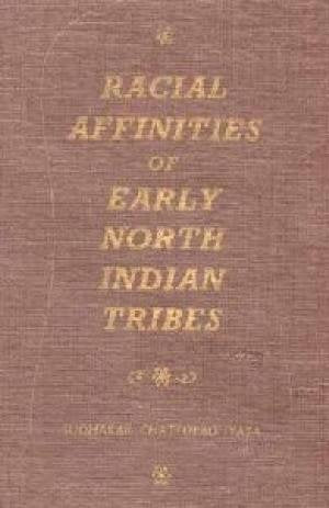 Racial Affinites of Early North Indian Tribes [Hardcover]