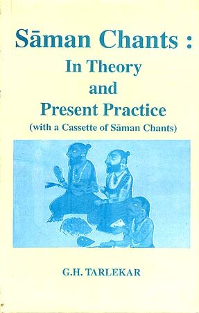 Saman Chants: In Theory and Present Practice [Hardcover] Tarlekar, Ganesh Hari