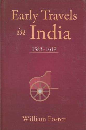 Early Travels in India: 1583-1619 [Hardcover] William Foster (Ed.)