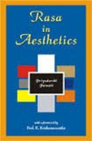 Rasa in Aesthetics: An Application of Rasa Theory to Modern Western Literature [Paperback] Priyadarshi Patnaik
