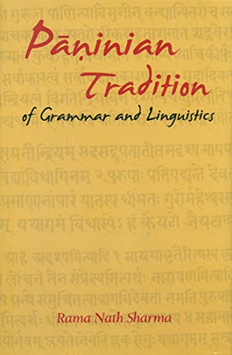 Paninian Tradition of Grammar and Linguistics [Hardcover] [Jan 01, 2017] Rama Nath Sharma Rama Nath Sharma