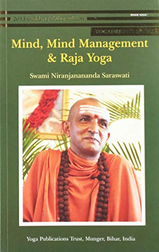 Mind,Mind Management and Raja Yoga Swami Niranjananda Sarawati