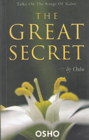 The Great Secret: Talks on the Songs of Kabir