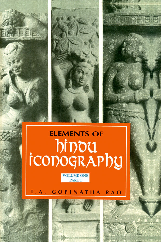Elements of Hindu Iconography (2 Vols. in 4 Parts)