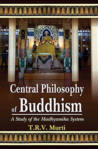 The Central Philosophy of Buddhism: A Study of the Madhyamika System [Paperback] T.R.V. Murti