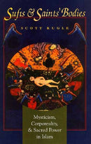 Sufis and Saints Bodies: Mysticism, Corporeality and Sacred Power in Islam [Hardcover] 9788121512046