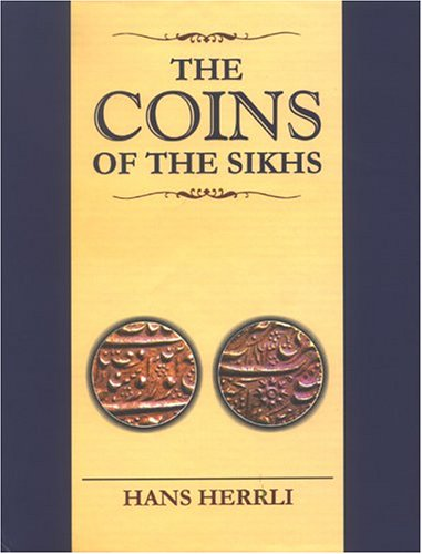 Coins of the Sikhs (Second Revised and Augmented Edition) [Hardcover] Herrli, Hans