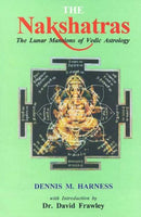 The Nakshatras - The Lunar Mansions of Vedic Astrology Introduction [Paperback] David Frawley