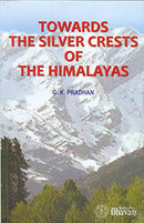 Towards the Silver Crests of the Himalayas [Paperback] G.K. Pradhan