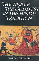 The Rise Of The Goddess In The Hindu Tradition [Hardcover] Tracy Pintchman