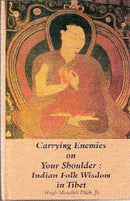 Carrying Enemies on your Shoulder; Indian Folk Wisdom in Tibet (Bibliotheca Indo Buddhica series) [Hardcover] Flick, Hugh Meredith
