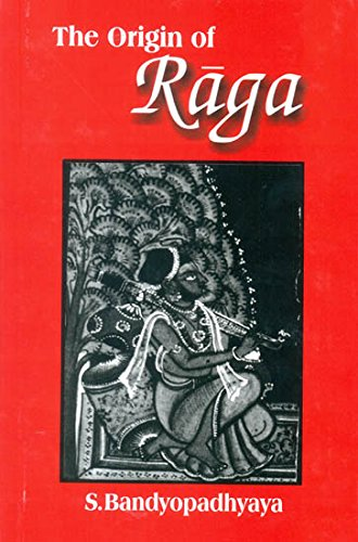 The Origin of Raga: A Concise History [Hardcover] S. Bandyopadhyaya