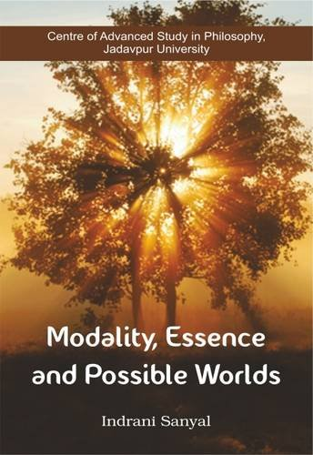 Modality, Essence and Possible Worlds [Hardcover] Prof. Indrani Sanyal