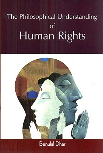 The Philosophical Understanding of Human Rights [Hardcover] Benulal Dhar