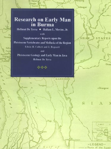 Research on Early Man in Burma [Hardcover] De Terra, Hellmut and Movius, Hallam L., Jr.