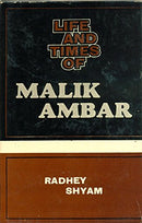 Life And Times Of Malik Ambar [Hardcover] Radhey Shyam
