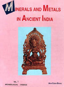 Minerals and Metals in Ancient India (2 Vol. Set) [Hardcover] Arun Kumar Biswas and Sulekha Biswas