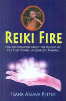 Reiki Fire: New Information About the Origins of the Reiki Power: A Complete Manual by Frank Arjava Petter (2013-01-01) [Paperback]