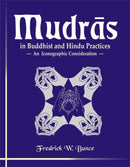 Mudras in Buddhist and Hindu Practices: An Iconographic Consideration [Hardcover] Fredrick W. Bunce