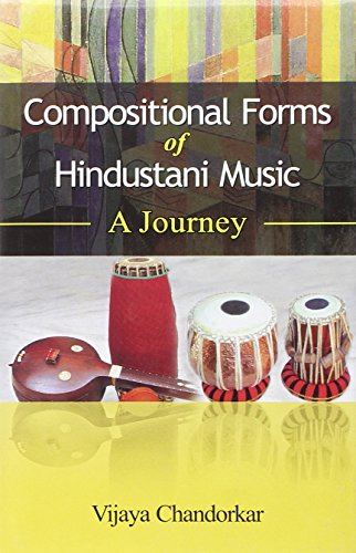 Compositional Forms of Hindustani Music: A Journey [Hardcover] Vijaya Chandorkar