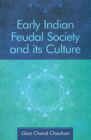 Early Indian Feudal Society and its Culture [Hardcover] Gian Chand Chauhan