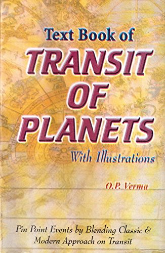 Text Book of Transit of Planets with Illustrations: Pin Point Events by Blending Classic and Modern Approach on Transit [Paperback] O. P. Verma