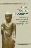 Sects in Tibetan Buddhism: Comparison of Practices Between Gelugpa and Nyingmapa Sects [Hardcover] Singh, Vijay Kumar