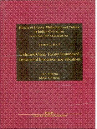 HISTORY OF SCIENCE, PHILOSOPHY AND CULTURE IN INDIAN CIVILIZATION, VOL. III: DEVELOPMENT OF PHILOSOPHY, SCIENCE AND TECH [Hardcover] [Jan 01, 2005] CHUNG, TAN / GENG YINZENG [Hardcover] CHUNG, TAN / GENG YINZENG